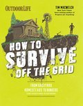 Cover image for How to Survive Off the Grid
